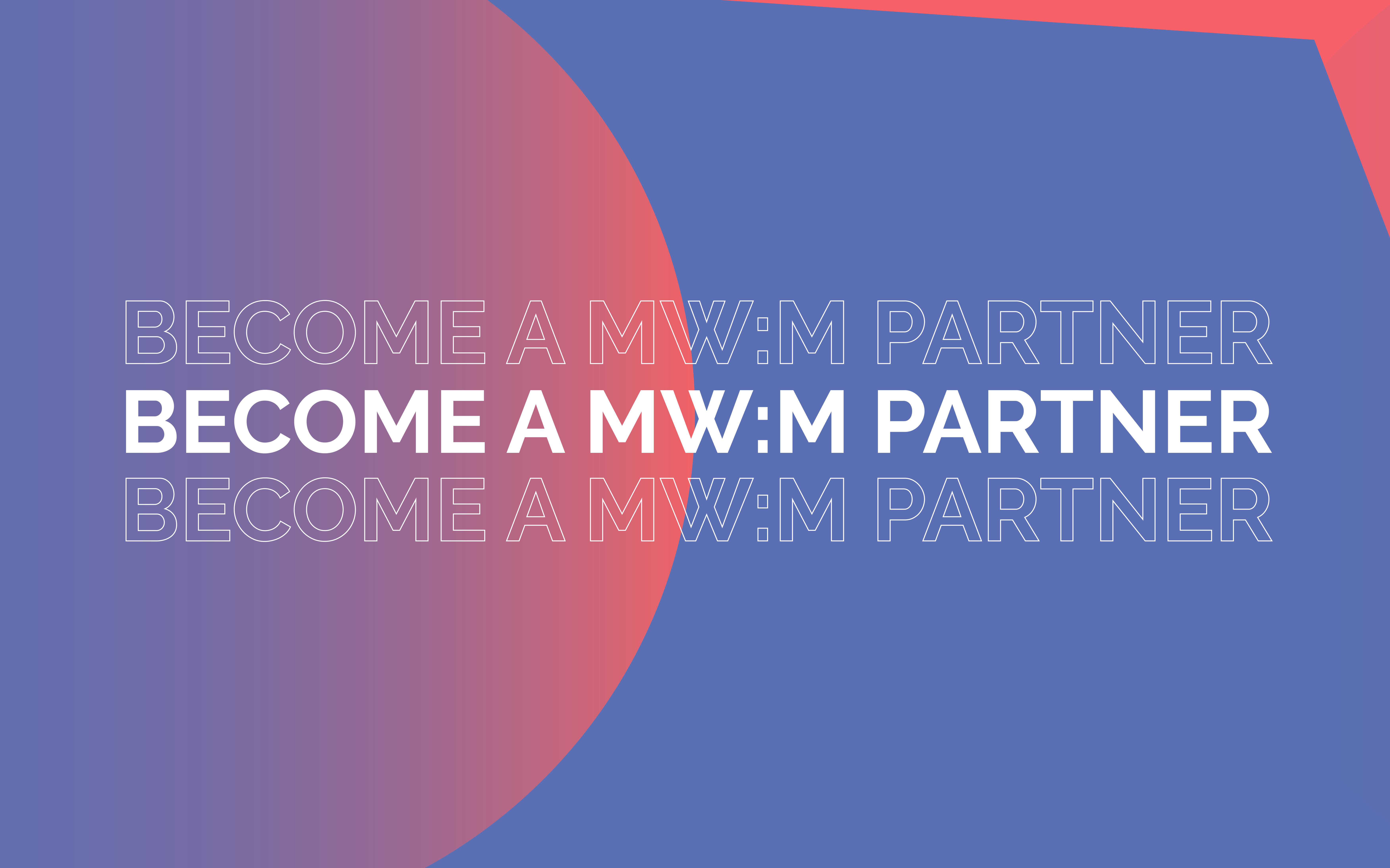 MW:M20 – Call forPartners!
